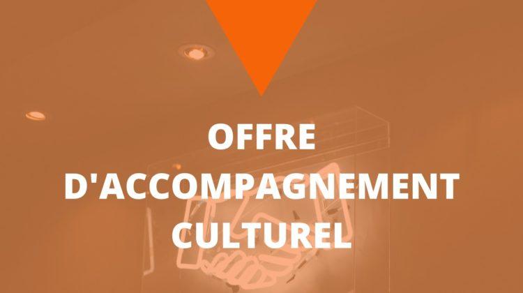 Offre d'accompagnement culturel