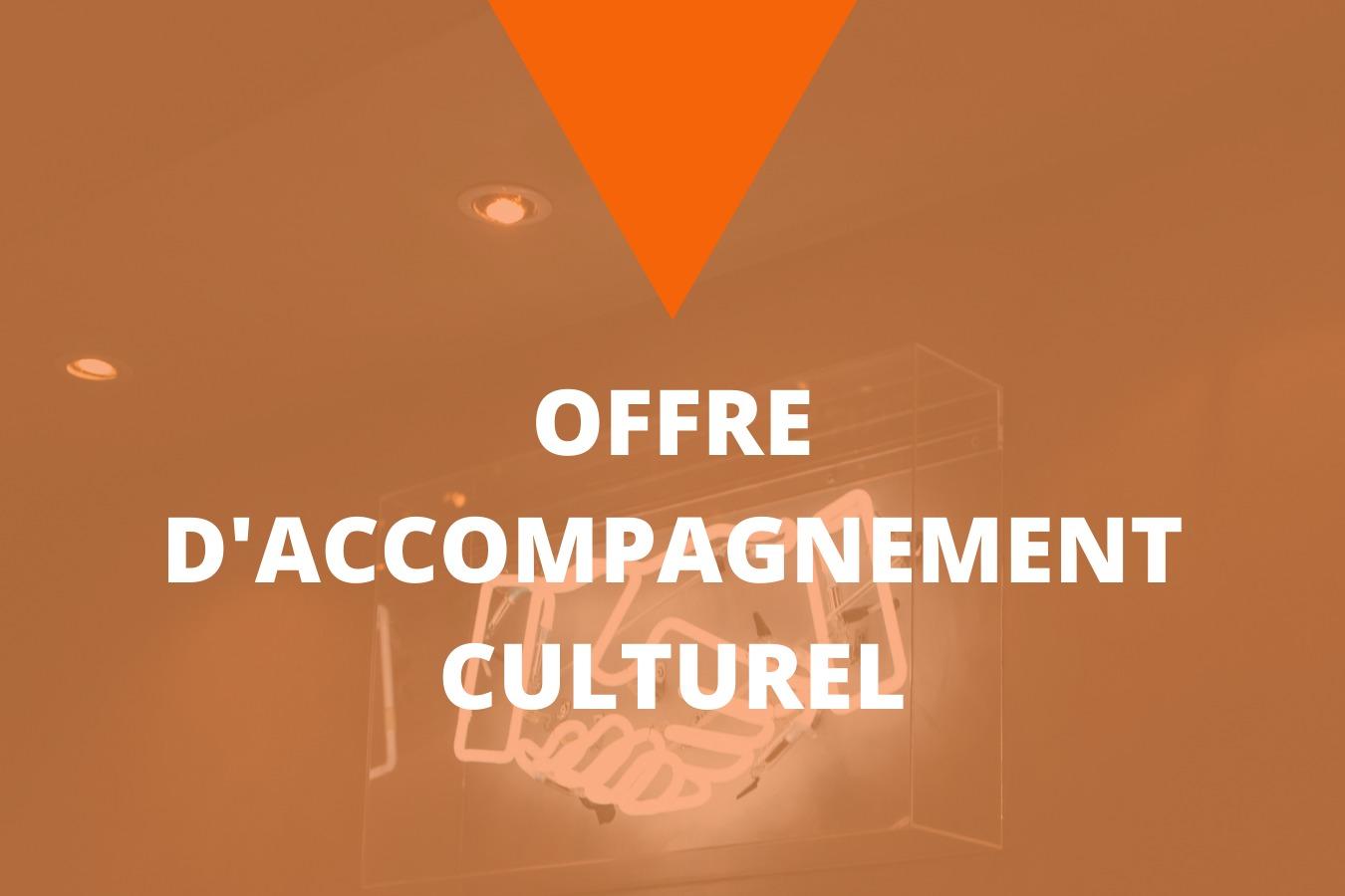 (Français) Offre d'accompagnement culturel